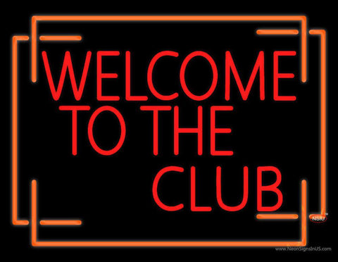 Welcome The Club Neon Sign