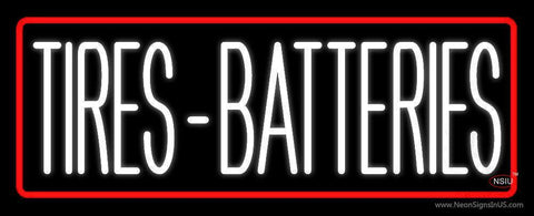 Tires Batteries Red Border Neon Sign