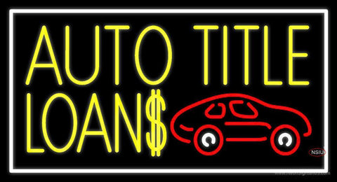 Yellow Auto Title Loans Car Logo With Border Neon Sign