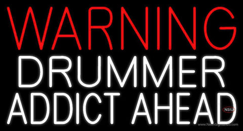 Warning Drummer Addict Ahead  Neon Sign