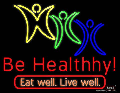 Be Healthy Eat Well Live Well Real Neon Glass Tube Neon Sign