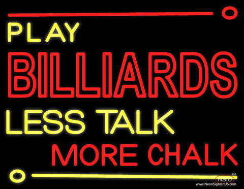 Play Billiards Less Talk More Chalk  Real Neon Glass Tube Neon Sign