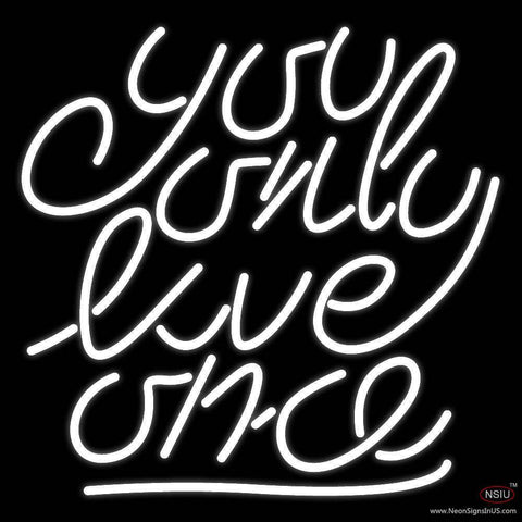 You Only Live Once Real Neon Glass Tube Neon Sign