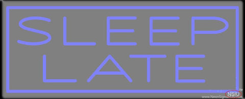 Sleep Late Real Neon Glass Tube Neon Sign