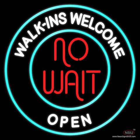 Walk Ins Welcome Open No Wait Real Neon Glass Tube Neon Sign