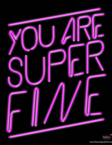 You Are Super Fine Real Neon Glass Tube Neon Sign