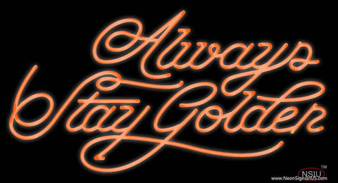 Away Stay Golden Real Neon Glass Tube Neon Sign