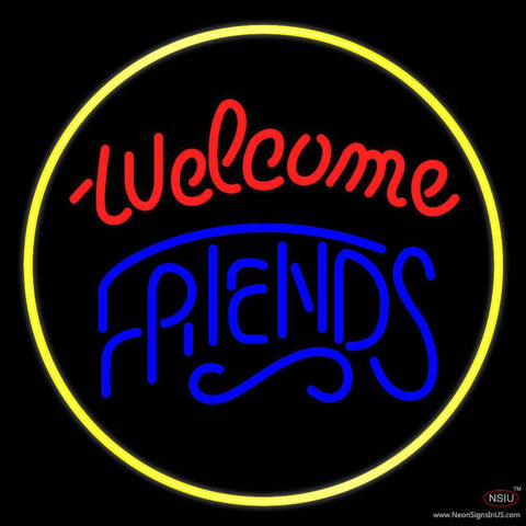 Welcome Friends Real Neon Glass Tube Neon Sign