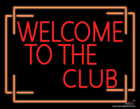Welcome The Club Real Neon Glass Tube Neon Sign