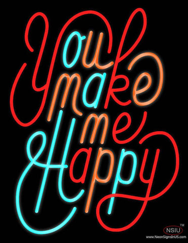 You Make Me Happy Real Neon Glass Tube Neon Sign