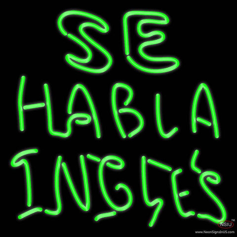 Se Habla Ingles Real Neon Glass Tube Neon Sign