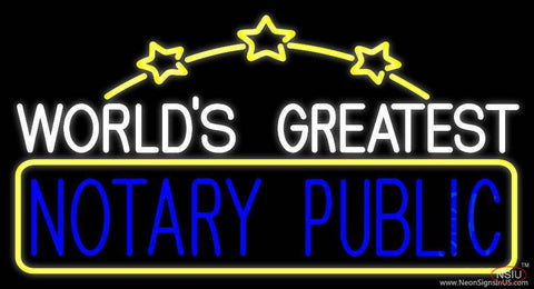Worlds Greatest Notary Public Real Neon Glass Tube Neon Sign