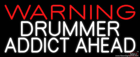 Warning Drummer Addict Ahead  Real Neon Glass Tube Neon Sign