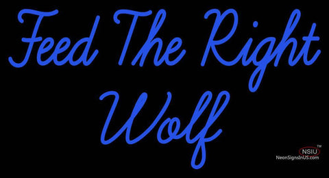 Custom Feed The Right Wolf Neon Sign