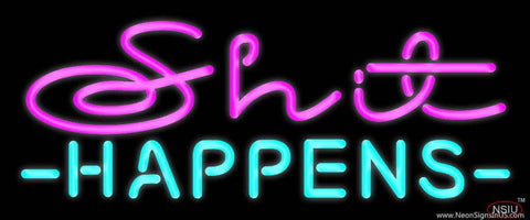 Custom Shit Happens Real Neon Glass Tube Neon Sign