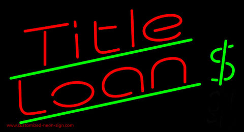 Title Loan with Dollar Sign Neon Sign