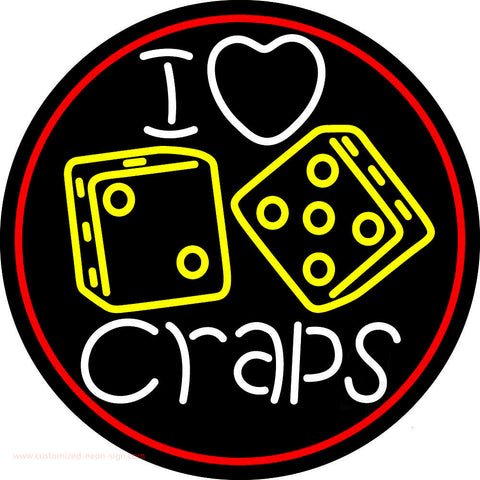 I Love Craps 4 Neon Sign