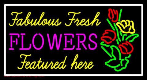 Fabulous Fresh Flowers Featured Here Neon Sign