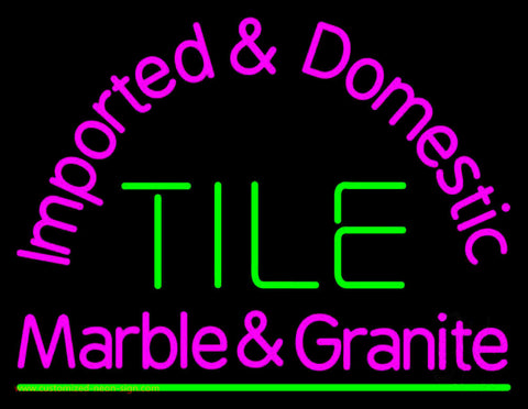 Imported And Domestic Tile Marble And Granite Neon Sign