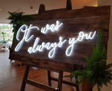 it was always you neon sign for wedding homemade art neon sign
