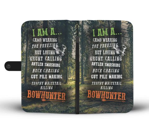 Im A Bowhunter Wallet Phone Case