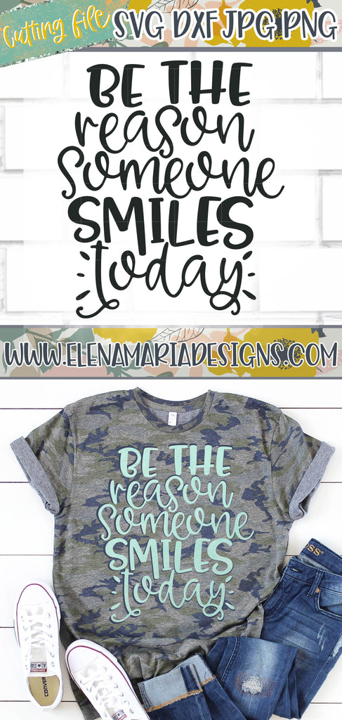 Be the reason someone smiles today svg file