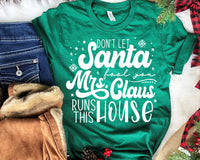 SALE Don't Let Santa Fool You Mrs. Claus Runs This House Screen Print Transfer