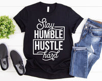 Stay Humble Hustle Hard Screen Print Transfer