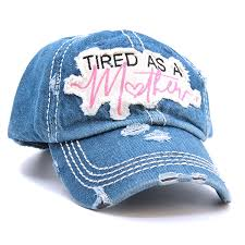 "Hat "" Tired as a Mother"" Jean"