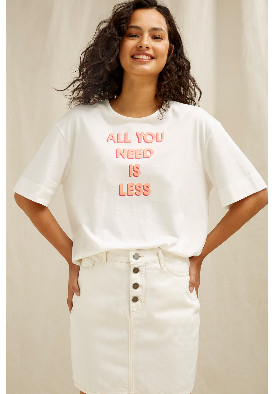 All You Need Is Less Graphic Tee
