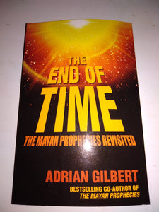 The End of Time - The Mayan prophecy revisited