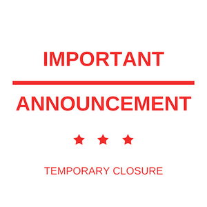 We Are Temporarily Closing. See You Soon!