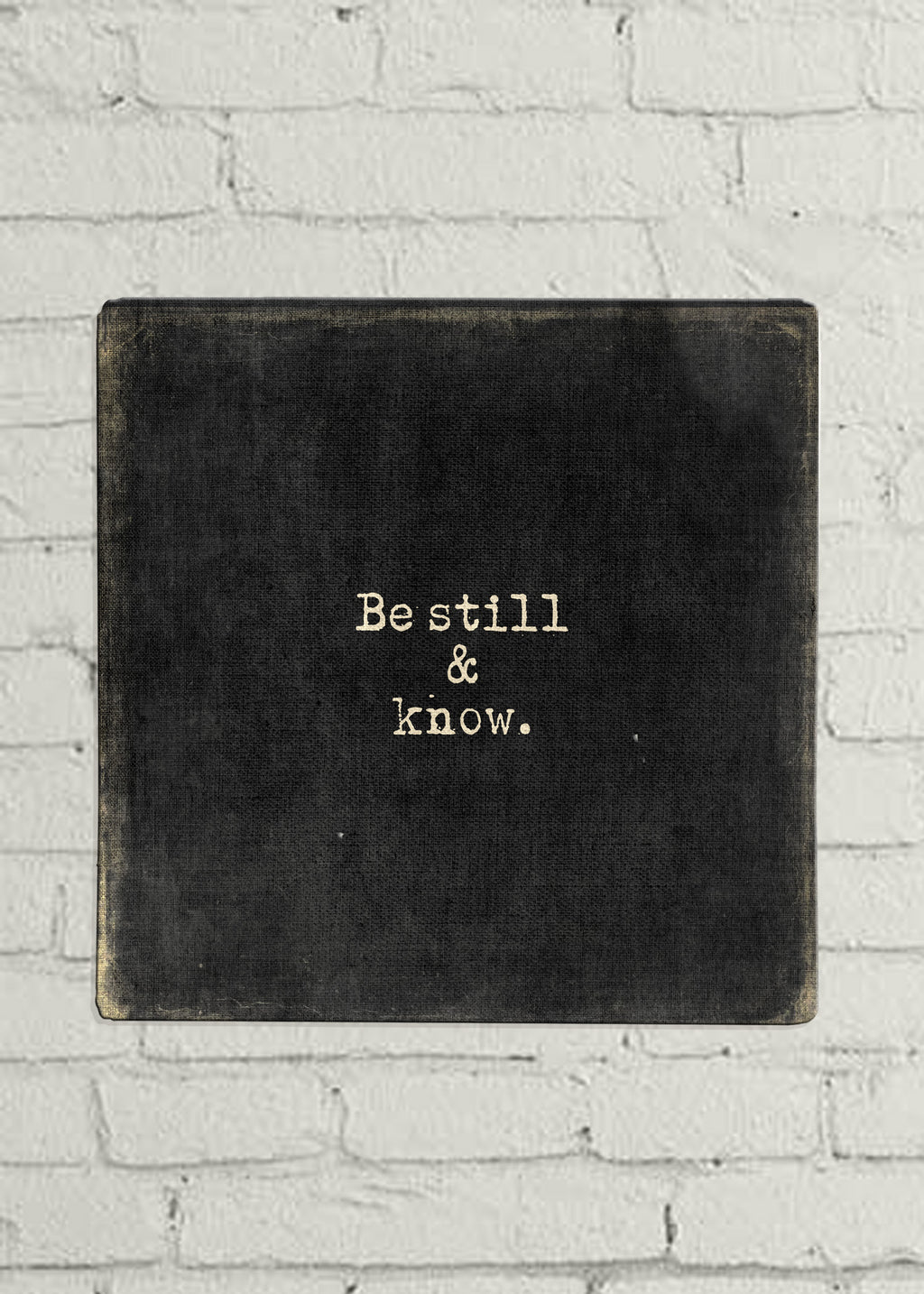 "Be Still and Know That I Am God- black-12"" x 12"" Metal Print"