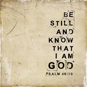 "Be Still and Know That I Am God 12"" x 12"" Metal Print"