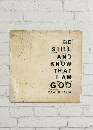"Be Still and Know That I am God 12"" x 12"" Endless Frame Metal Print"