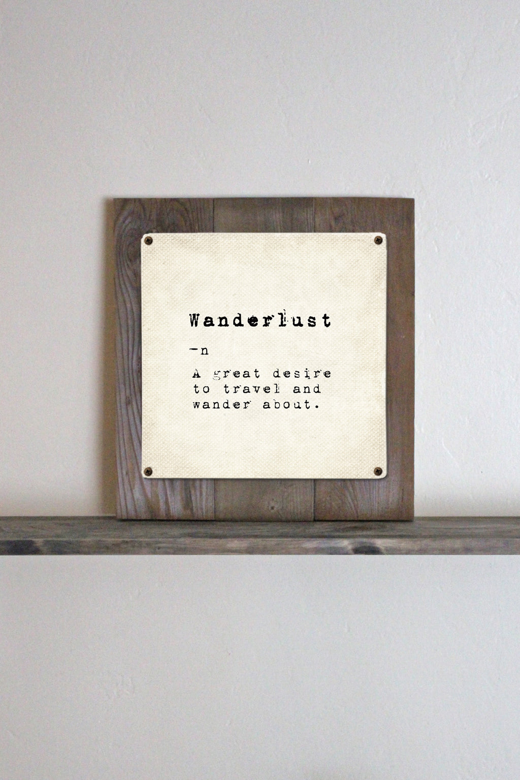 Wanderlust Definition... Vintage Metal Print on Reclaimed Wood Frame