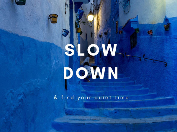 Taking the time to slow life down