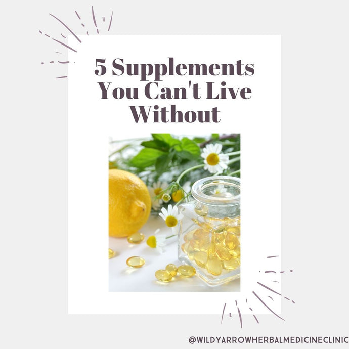5 Supplements You Can't Live Without
