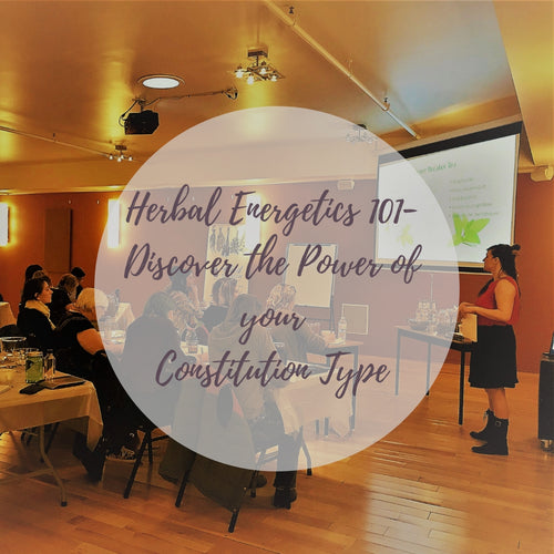 Herbal Energetics 101-Discover the Power of your Constitution Type