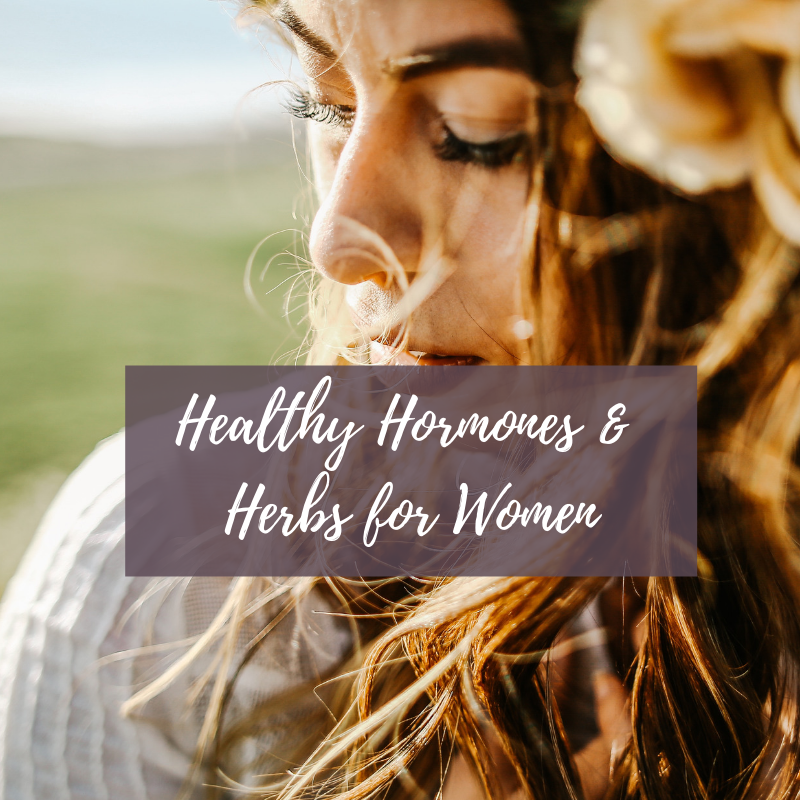 Healthy Hormones & Herbs for Women (November 13, 2019)
