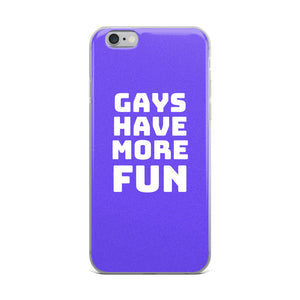 Gays Have More Fun iPhone Case - iphone case - shoppassionfruit