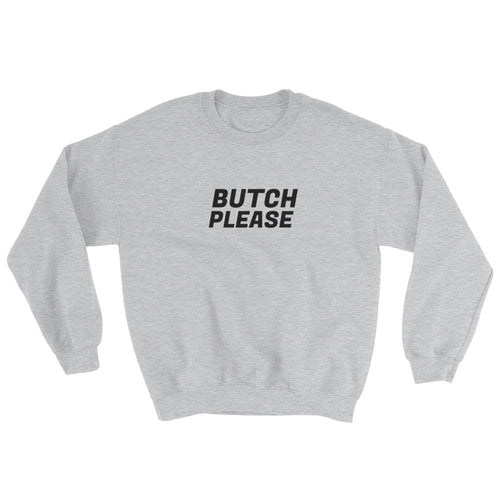 Butch Please Sweatshirt – Grey/Black