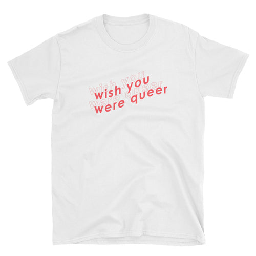 Wish You Were Queer Shirt - White - shirt - shoppassionfruit