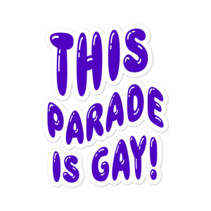 This Paradee Is Gay Die Cut Stickers