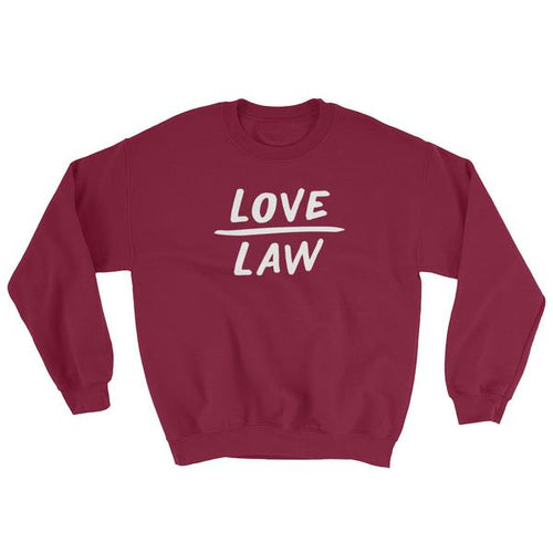 Love Over Law Sweatshirt – Maroon - sweatshirt - shoppassionfruit