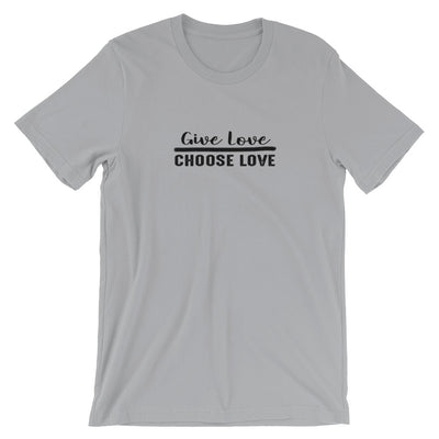 """Give Love Choose Love"" Short-Sleeve Unisex T-Shirt Silver / S - Equally Younique LGBTQ Shop"