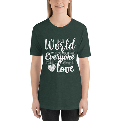 """In A World With So Much Hate"" Short-Sleeve Unisex T-Shirt Heather Forest / S - Equally Younique LGBTQ Shop"