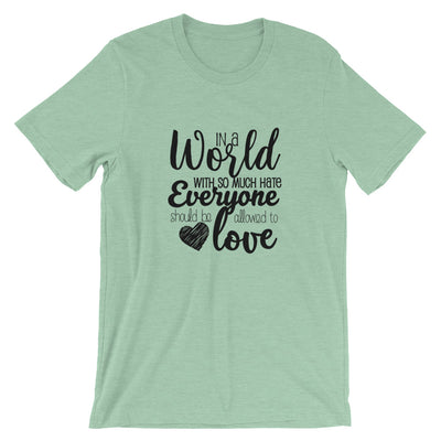 """In A World With So Much Hate"" Short-Sleeve Unisex T-Shirt Heather Prism Mint / XS - Equally Younique LGBTQ Shop"