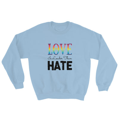 """Love Is Louder Than Hate"" Sweatshirt Light Blue / S - Equally Younique LGBTQ Shop"