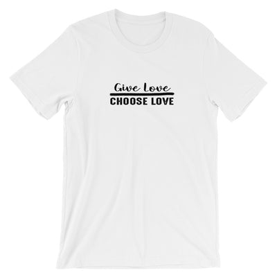 """Give Love Choose Love"" Short-Sleeve Unisex T-Shirt White / XS - Equally Younique LGBTQ Shop"